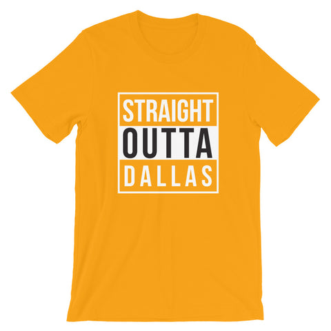 Straight Outta Dallas Short-Sleeve Unisex T-Shirt