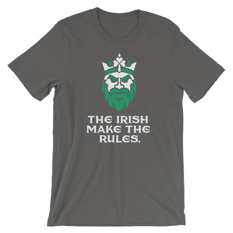 The Irish Make the Rules Short-Sleeve Unisex T-Shirt