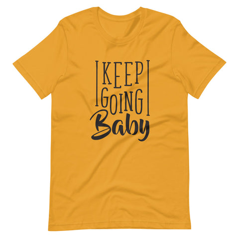 Image of Keep Going Baby Unisex Party T Shirt