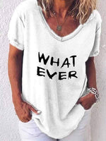 wiccous.com Plus Size Tops White / S WHAT EVER Letter Print T-Shirt