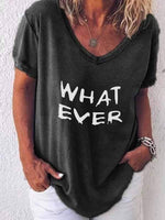 wiccous.com Plus Size Tops Black / S WHAT EVER Letter Print T-Shirt