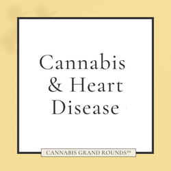 Cannabis & Heart Disease