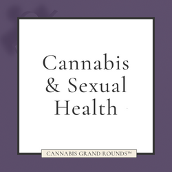 Cannabis & Sexual Health