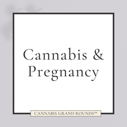 Cannabis & Pregnancy