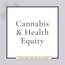 Cannabis & Health Equity