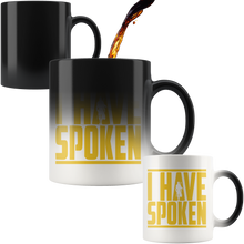 Load image into Gallery viewer, I have spoken Magic Mug Color Changing 11oz White Ceramic