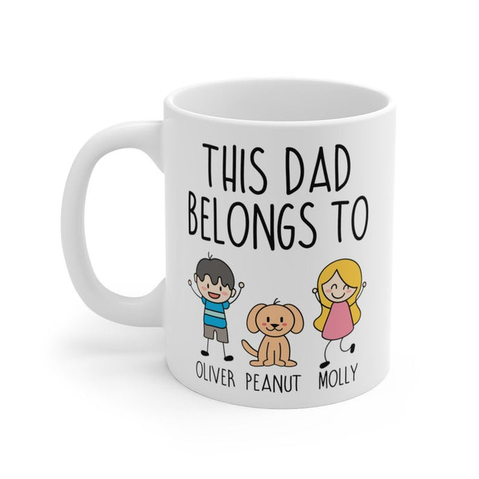 Funny Personalized Dad Mug, Big Daddy Cup, This Dad Belongs To, Stick Figure Family, Dad Gifts, Funny Dog lover Mug, Custom Names 11&15Oz