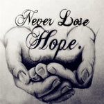 Never Lose Hope - Diamond Painting Kit