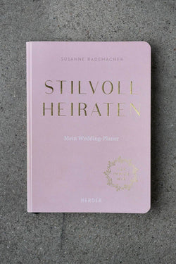 Mein Weddingplaner - Stilvoll Heiraten