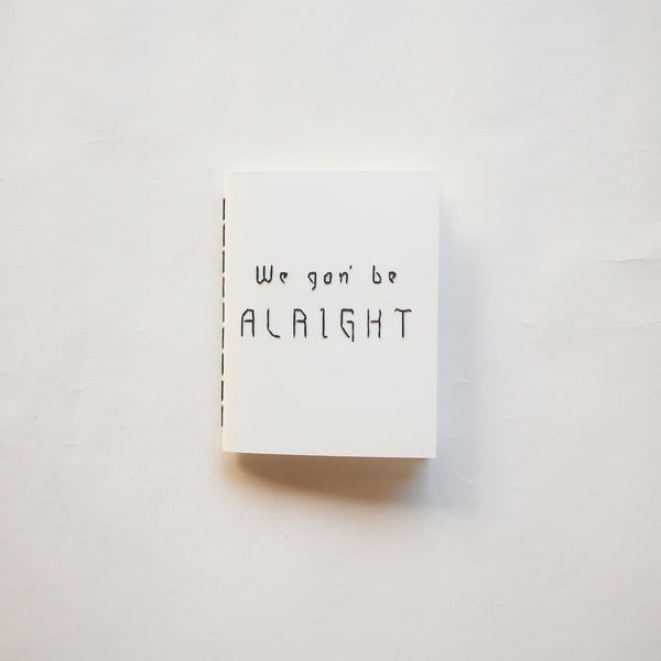 We Gon' Be Alright Notebook