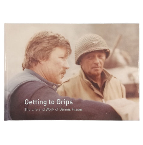 Getting To Grips - The Life & Work Of Dennis Fraser