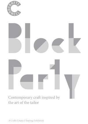 Block Party: Contemporary craft inspired by the art of the tailor