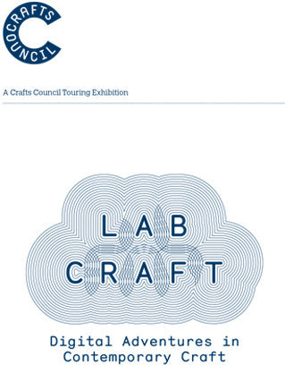 Lab Craft: Digital Adventures in Contemporary Craft