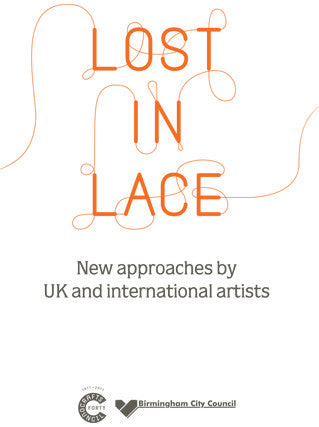 Lost in Lace: New approaches by UK and International artists