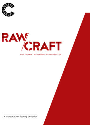 Raw Craft: Fine thinking in contemporary furniture