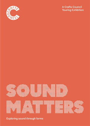 Sound Matters: Exploring sound through forms