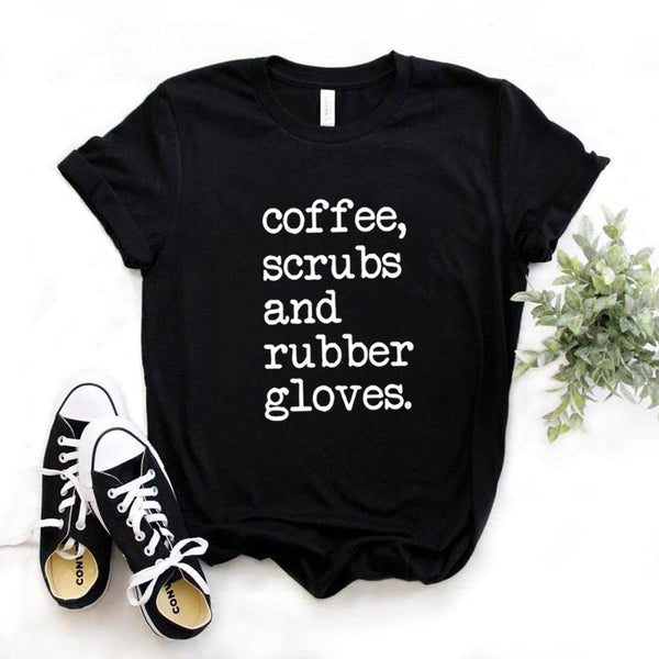 coffee scrubs and rubber gloves  T-shirts Cotton Casual - For the health care worker