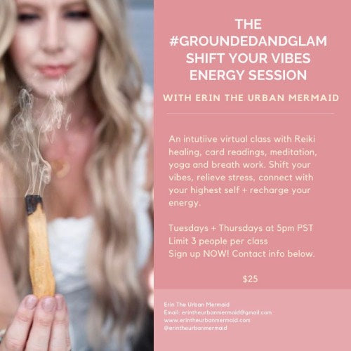 The #groundedandglam Shift Your Vibes Energy Sessions