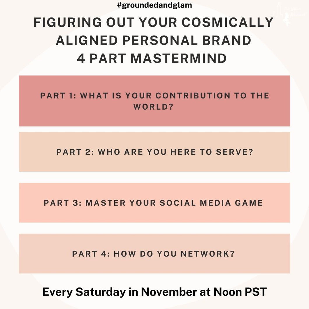 Figuring Out Your Cosmically Aligned Personal Brand 4 Part Mastermind