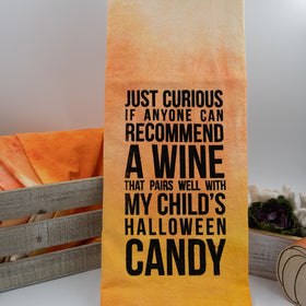 Just curious if anyone can recommend a wine that pairs well with my child's Halloween candy Flour sack tea Towel