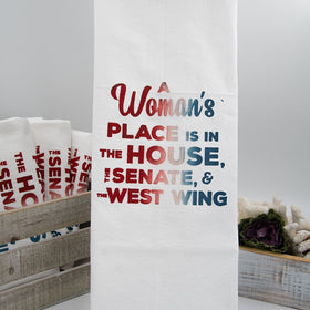 A Woman's Place is in the House, The Senate & The West Wing  -  Flour Sack Tea Towel