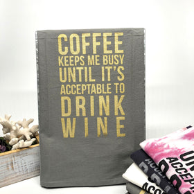 COFFEE KEEPS ME BUSY... until it's acceptable to drink wine -  Grey & gold