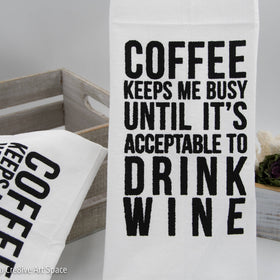 COFFEE KEEPS ME BUSY... until it's acceptable to drink wine