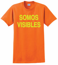 Load image into Gallery viewer, SOMOS VISIBLES / WE ARE NOT INVISIBLE