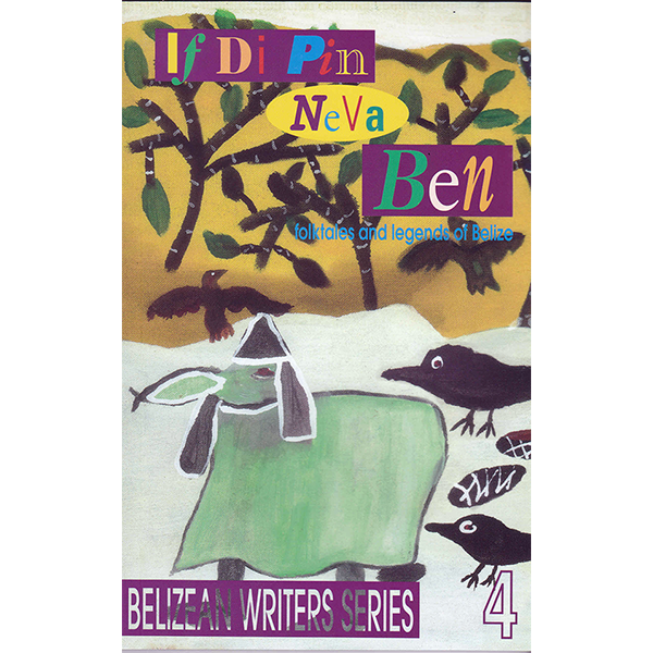 If DI Pin Neva Ben: folktales and legends of Belize