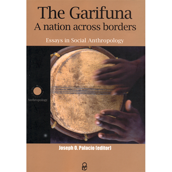 The Garifuna, a nation across borders: Essays in Social Anthopology