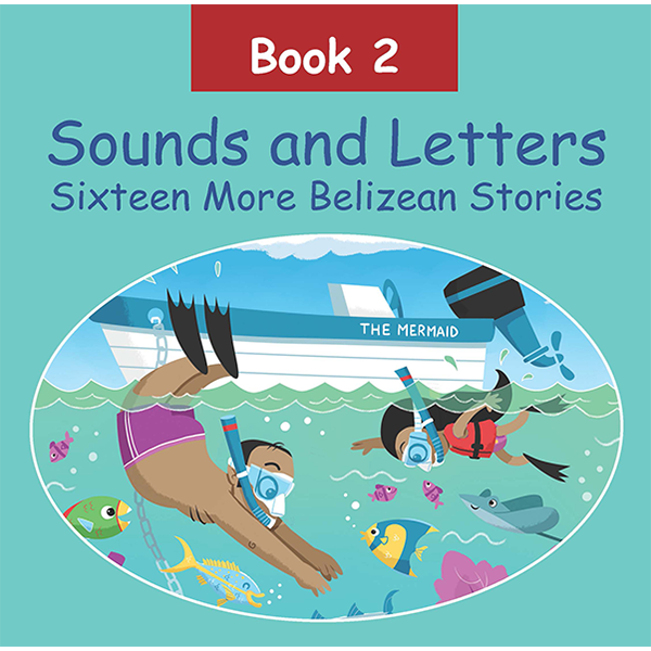 Sounds and Letters Book 2. Sixteen More Belizean Stories