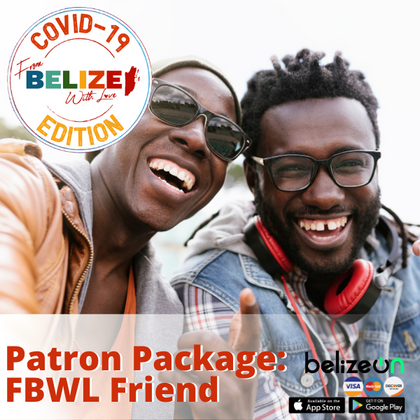 I Love Belize Patron Package: FBWL Friend