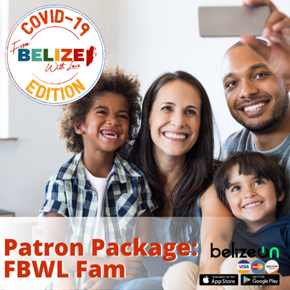 I Love Belize Patron Package: FBWL Family