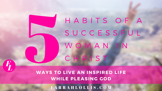 Habits of A Successful Woman in Christ