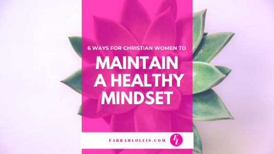 Maintaining A Healthy Mindset
