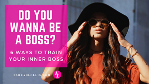 6 Ways To Train Your Inner Boss