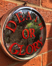 Load image into Gallery viewer, Hand painted mirror with Death or Glory in red and gold, gilded, framed with a vintage head light rim, the perfect gift for a biker, petrol head, classic racing car fan, personalised mirrors, hand painted sign art
