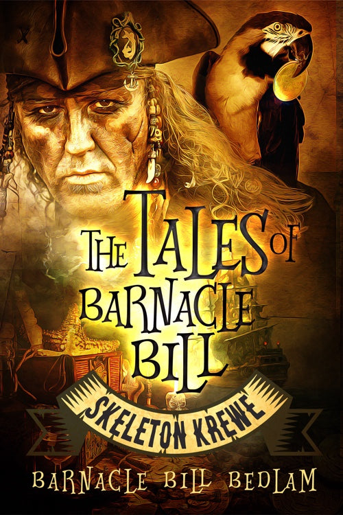 The Tales of Barnacle Bill Bedlam: Skeleton Krewe