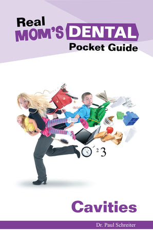 Real Mom's Dental Pocket Guide: Cavities