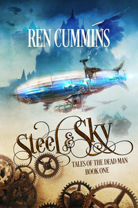 Steel & Sky  (book 1 – Tales of the Dead Man)