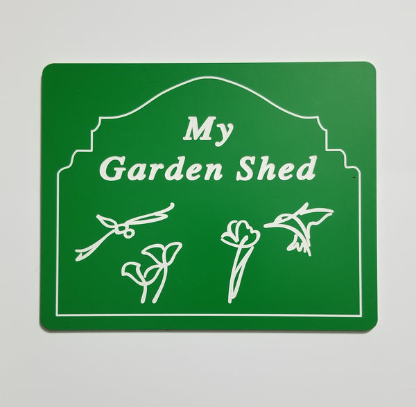 My Garden Shed Sign