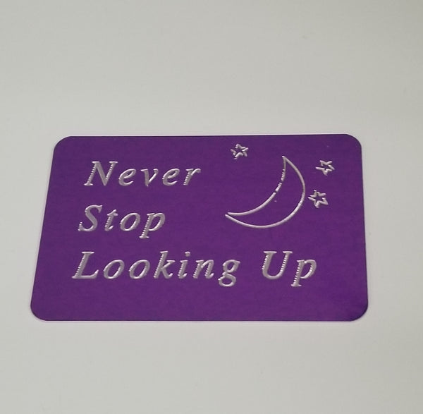 "Wallet card ""Never Stop Looking Up"""