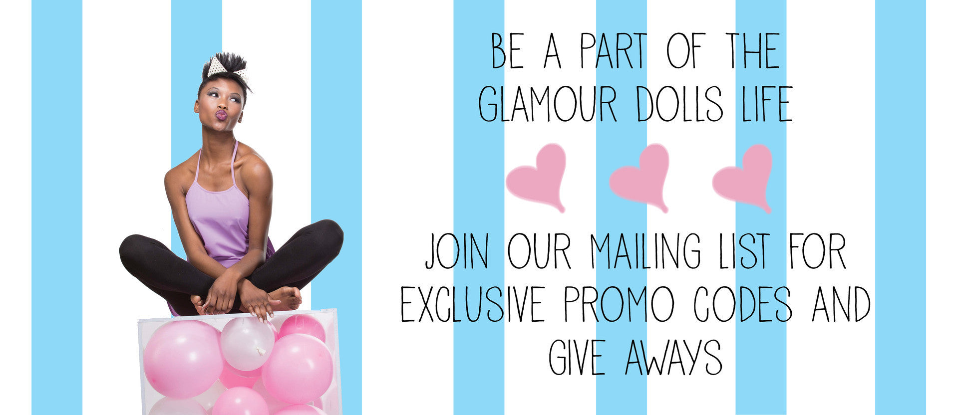 Mailing List - Sign Up for Promotions!