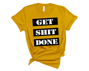 Get Shit Done Women's Shirt