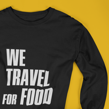 "Load image into Gallery viewer, Long Sleeve ""We Travel for Food"" Heren"