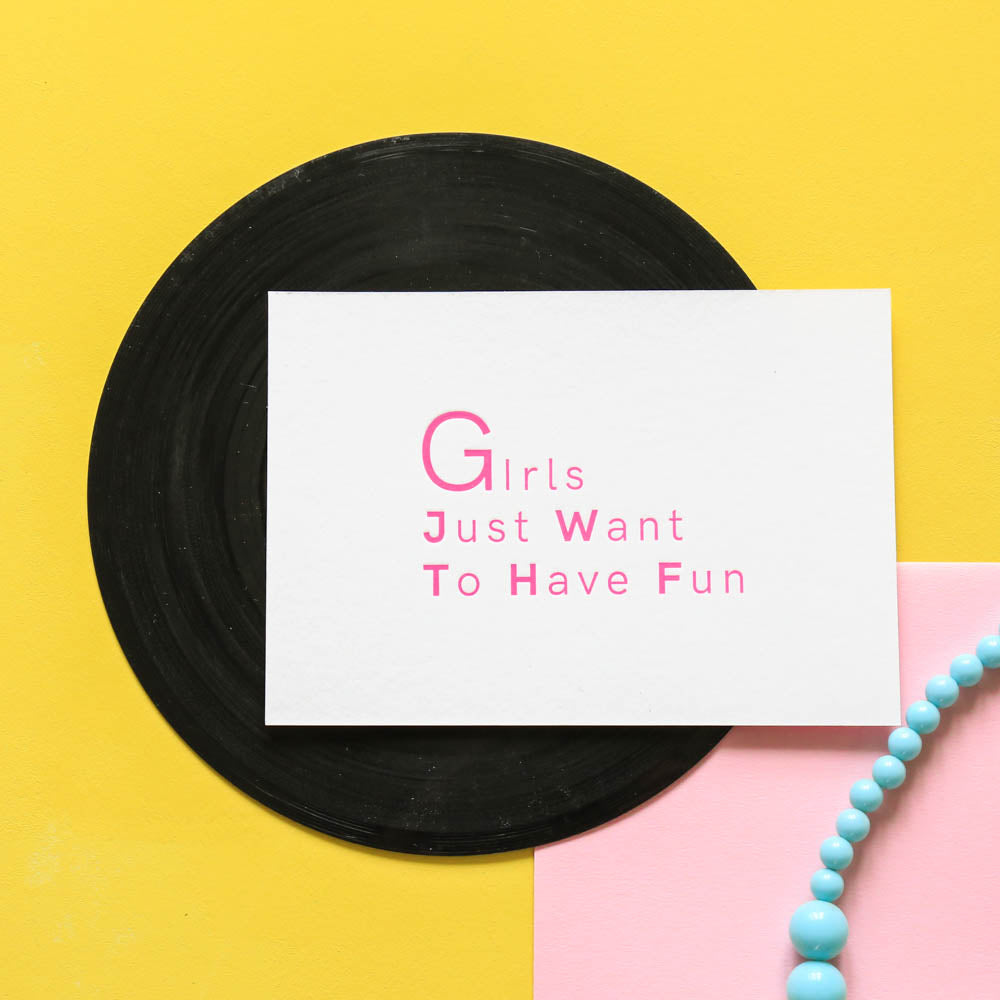 Carte Girls just want to have fun - Impression typo /Letterpress