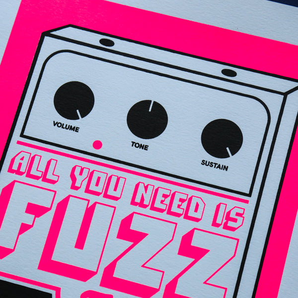 Affiche All you need is Fuzz Rose A4 (fluo et noire) - Sérigraphie signée