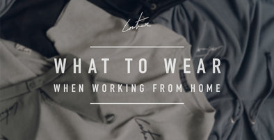 What To Wear When Working From Home...