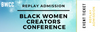 Black Women Creators Conference Replay