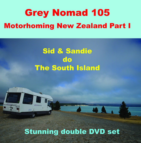 Grey Nomad 105 - Motorhoming New Zealand   Part I - double DVD set